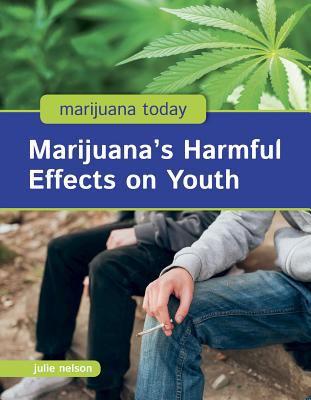 Nelson, Julie%20Marijuana's Harmful Effects on Youth