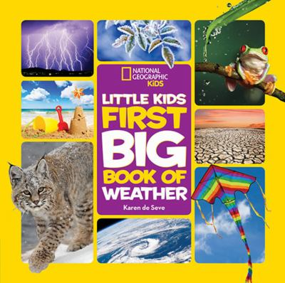 National Geographic Little Kids First Big Book of Weather by De Seve, Karen