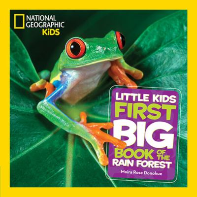 Little Kids First Big Book of the Rain Forest by Donohue, Moira Rose