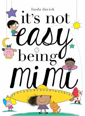 It's Not Easy Being Mimi by Davick, Linda