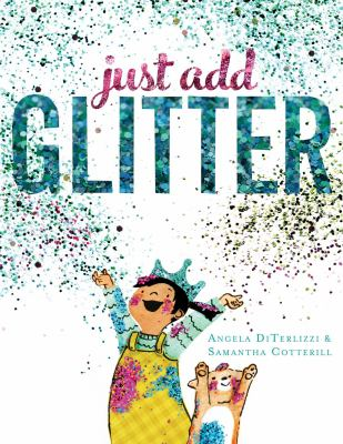 Just Add Glitter by Diterlizzi, Angela