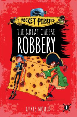 The Great Cheese Robbery by Mould, Chris