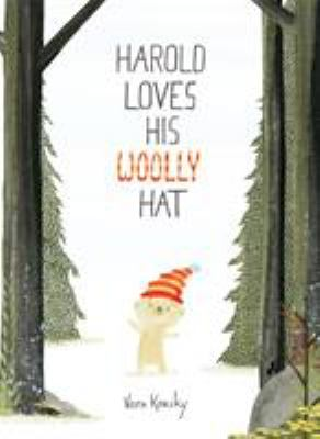 Harold Loves His Woolly Hat by Kousky, Vern