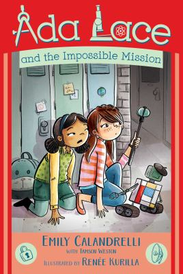 Ada Lace and the Impossible Mission by Calandrelli, Emily