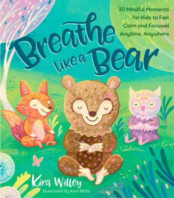 Breathe Like a Bear by Willey, Kira
