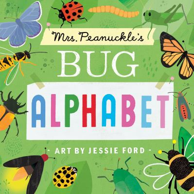 Mrs. Peanuckle's Bug Alphabet by Peanuckle, Mrs.