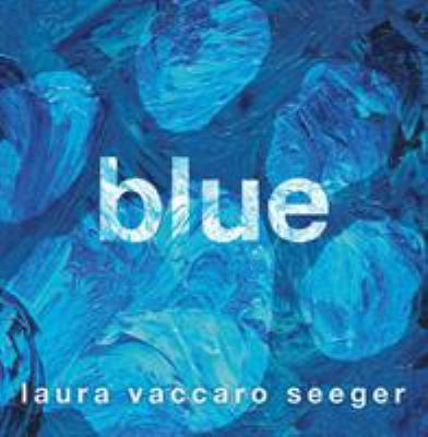 Blue by Seeger, Laura Vaccaro