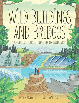 Wild Buildings and Bridges by Kaner, Etta