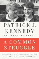 Cover image for A common struggle : a personal journey through the past and future of mental illness and addiction