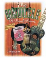 Cover image for The ukulele : a visual history