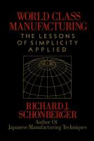 Cover image for World class manufacturing : the lessons of simplicity applied