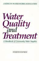 Cover image for Water quality and treatment : a handbook of community water supplies