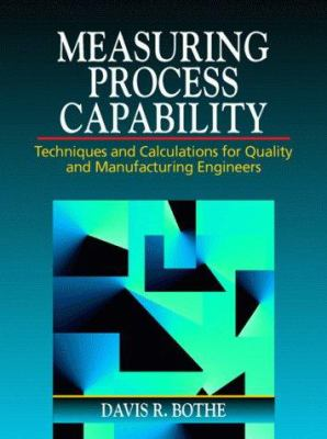 Cover image for Measuring process capability : techniques and calculations for quality and manufacturing engineers