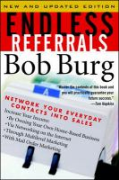 Cover image for Endless Referrals : Network Your Everyday Contacts Into Sales