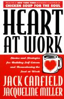 Cover image for Heart at work : stories and strategies for building self-esteem and reawakening the soul at work