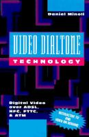 Cover image for Video dialtone technology : digital video over ADSL, HFC, FTTC, and ATM