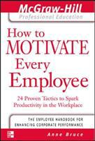 Cover image for How to motivate every employee : 24 proven tactics to spark productivity in the workplace