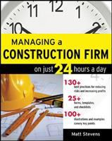 Cover image for Managing a construction firm on just 24 hours a day