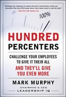 Cover image for Hundred percenters : challenge your employees to give it their all, and they'll give you even more
