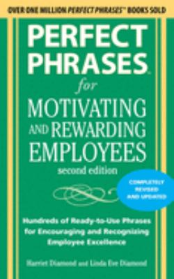 Cover image for Perfect phrases for motivating and rewarding employees : hundreds of ready-to-use phrases for encouraging and recognizing employee excellence