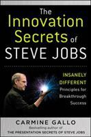 Cover image for The innovation secrets of Steve Jobs : insanely different : principles for breakthrough success