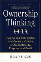 Cover image for Ownership thinking : how to end entitlement and create a culture of accountability, purpose, and profit