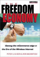 Cover image for The freedom economy : gaining the m-commerce edge in the era of the wireless internet