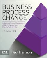Cover image for Business process change : a business process management guide for managers and process professionals