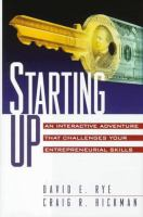 Cover image for STARTING UP : AN INTERACTIVE ADVENTURE THAT CHALLENGES YOUR ENTREPRENEURIAL SKILLS