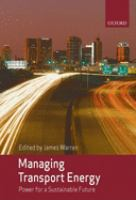 Cover image for Managing transport energy : power for a sustainable future