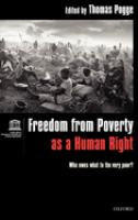 Cover image for Freedom from poverty as a human right : who owes what to the very poor?