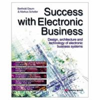 Cover image for Success with electronic business :  design, architecture and technology of electronic business systems