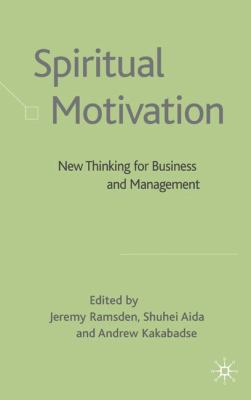 Cover image for Spiritual motivation : new thinking for business and management