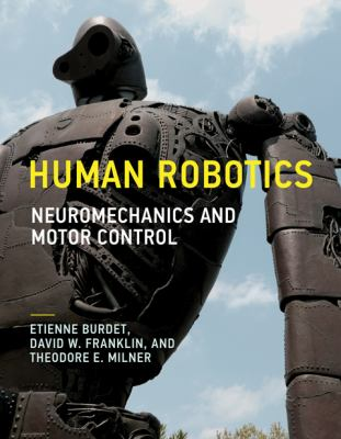 Cover image for Human robotics : neuromechanics and motor control