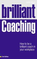 Cover image for Brilliant coaching : how to be a brilliant coach in your workplace