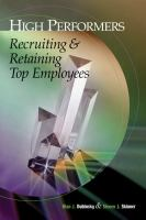 Cover image for High performers : recruiting and retaining top employees