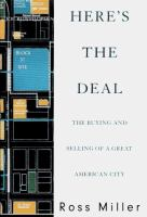 Cover image for HERE'S THE DEAL : The Buying and Selling of a Great American City