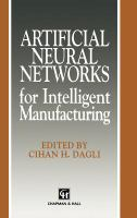 Cover image for Artificial neural networks for intelligent manufacturing