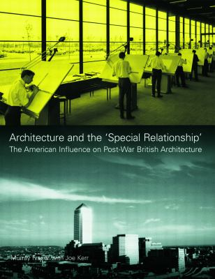 """Cover image for Architecture and the """"special relationship"""": the American influence on British architecture since 1945"""