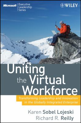 Cover image for Uniting the virtual workforce : transforming leadership and innovation in the globally integrated enterprise