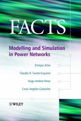 Cover image for FACTS : modelling and simulation in power networks