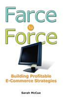 Cover image for Farce to force : building profitable e-commerce strategies