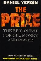 Cover image for THE PRIZE : THE EPIC QUEST FOR OIL, MONEY AND POWER