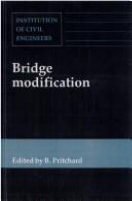 Cover image for Bridge modification : proceedings of the conference Bridge modification organized by the Institution of Civil Engineers and held in London on 23-24 March 1994