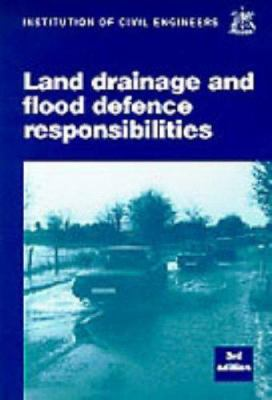 Cover image for Land drainage and flood defence responsibilities : a practical guide