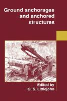 Cover image for Ground anchorages and anchored structures : proceedings of the international conference organized by the Institution of Civil Engineers held in London, UK, on 20-21 March 1997