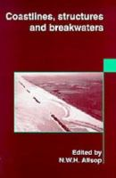 Cover image for Coastlines, structures, and breakwaters : proceedings of the international conference organized by the Institution of Civil Engineers and held in London, UK, on 19-20 March 1998