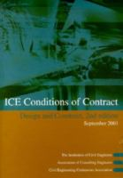 Cover image for ICE design and construct, conditions of contract : conditions of contract and forms of tender, agreement and bond for use in connection with works of civil engineering construction