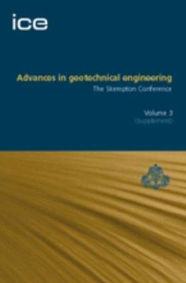 Cover image for Advances in geotechnical engineering : the skempton conference :proceedings of a three day conference on advances in geotechnical engineering, organised by the Institution of Civil Engineers and held at the Royal Geographical Society, London, UK, on 29-31 March 2004