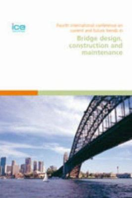 Cover image for Fourth International Conference on Current and Future Trends in Bridge Design, Construction and Maintenance : proceedings of the 4th International Conference organised on behalf of the Structural and Buildings Board of the Institution of civil Engineers, and held in Kuala Lumpur, Malaysia, 10-11 October 2005
